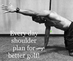 EVERY DAY SHOULDER PLAN FOR BETTER GOLF! (4 WEEKS)