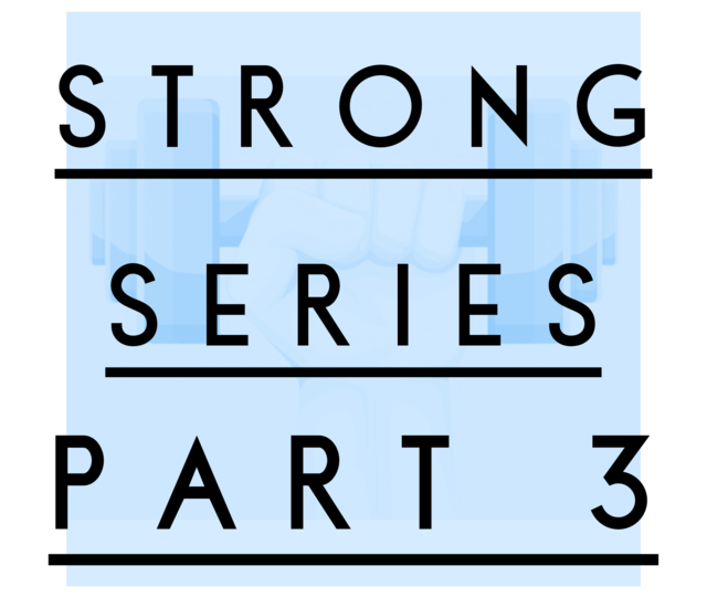 Strong Part 3