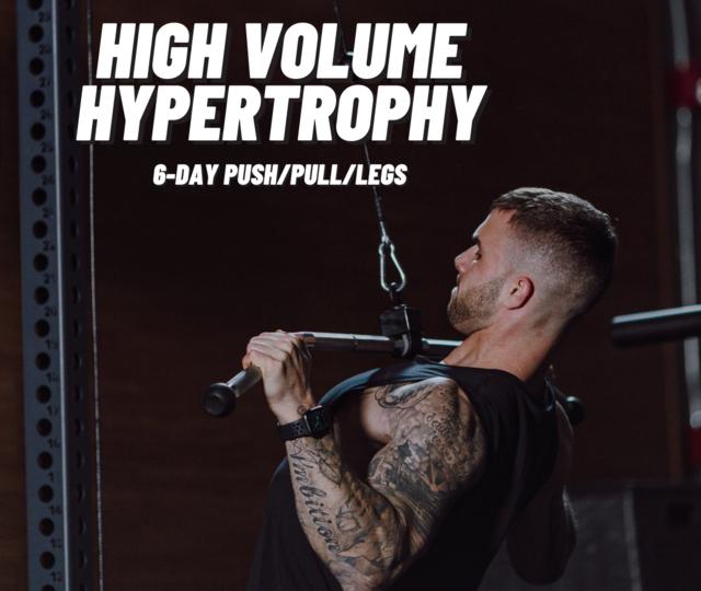 High Volume Hypertrophy