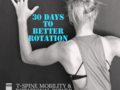30 DAYS TO BETTER ROTATION: T-SPINE MOBILITY & ROTATIONAL POWER