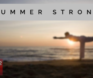 Summer Strong!