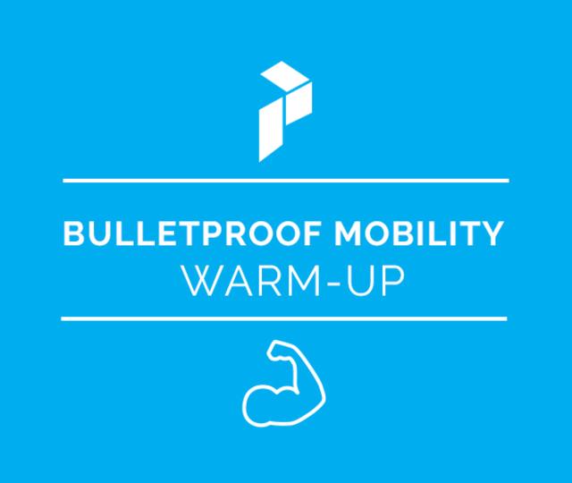 Bulletproof Mobility Warm Up