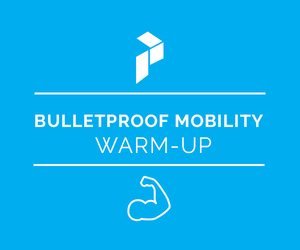 Bulletproof Mobility Warm Up