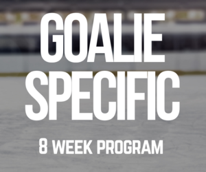 Goalie Specific Program (Phase 1)