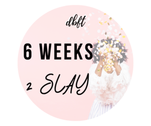 6weeks2slay / optional at home day