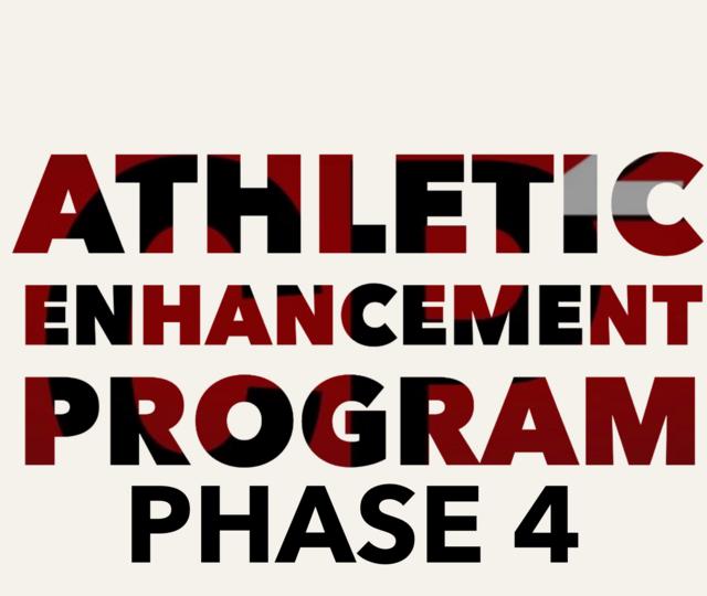 Athlete Enhancement Program Phase 4